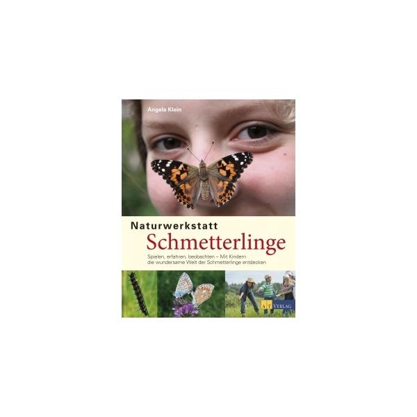 Naturwerkstatt Schmetterlinge, Angela Klein