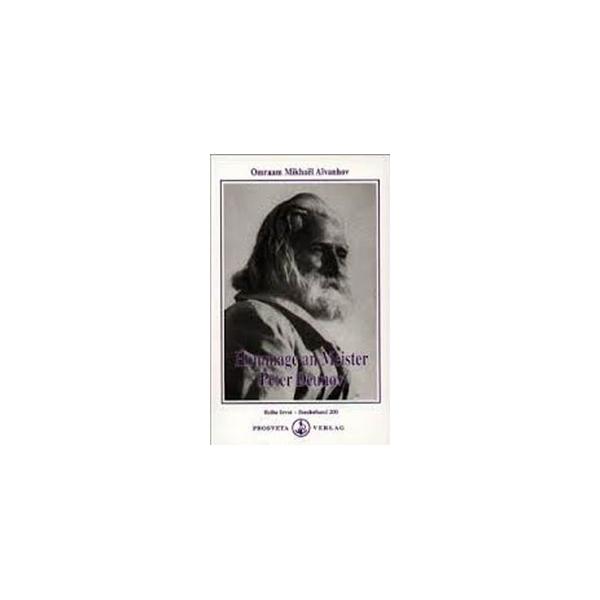 Hommage an Meister Peter Deunov, Omraam Mikhaël Aïvanhov