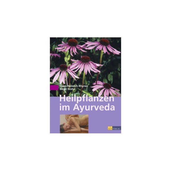 Heilpflanzen im Ayurveda, Hans Heinrich Rhyner, Birgit Frohn