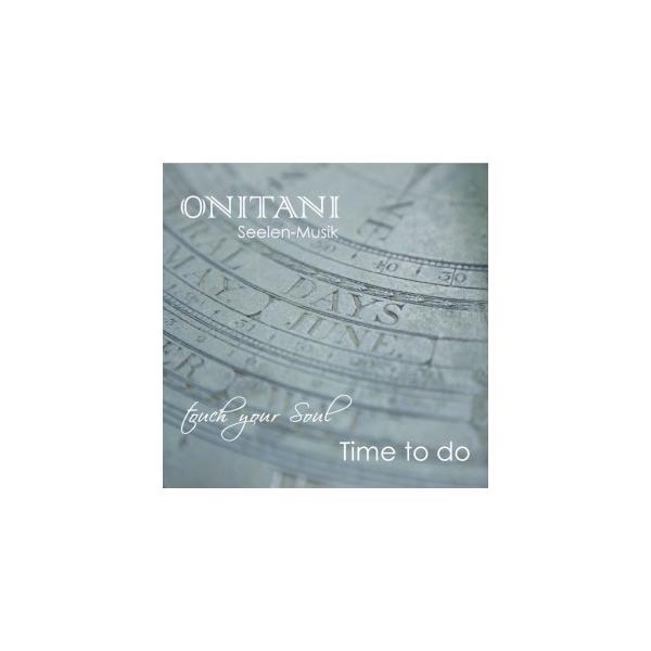 CD ONITANI Seelen-Musik, Time to do