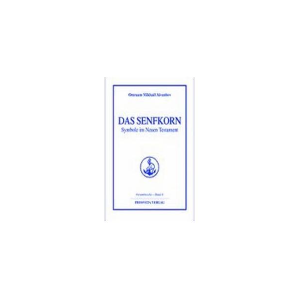 Das Senfkorn - Symbole im Neuen Testament, Omraam Mikhaël Aïvanhov