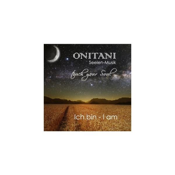 CD ONITANI Seelen-Musik, Ich bin - I am