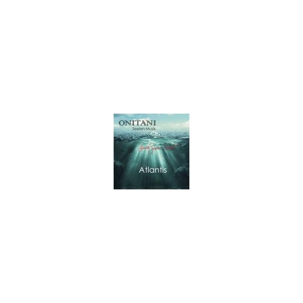 CD ONITANI Seelen-Musik, Atlantis