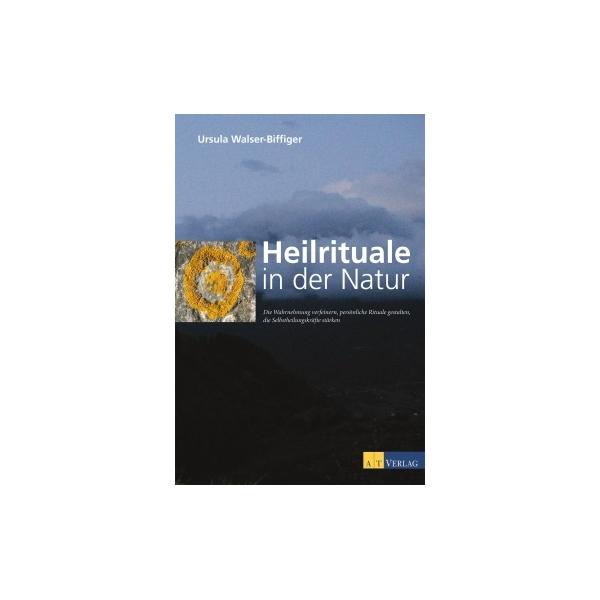 Heilrituale in der Natur, Ursula Walser-Biffiger