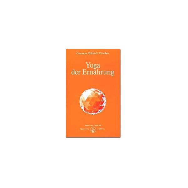 Yoga der Ernährung, Omraam Mikhaël Aïvanhov