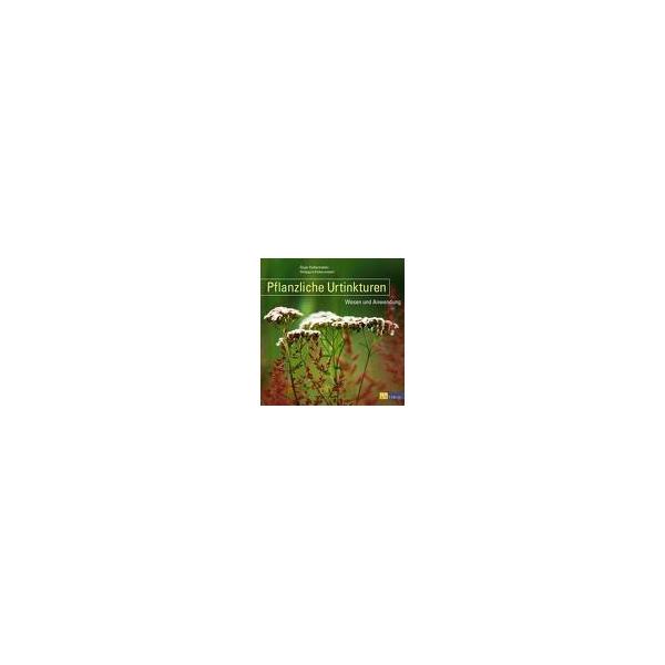 Pflanzliche Urtinkturen, Kalbermatten