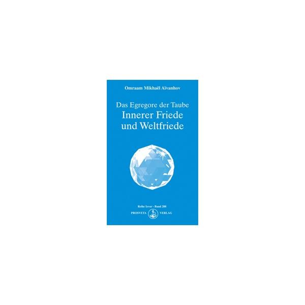 Das Egregore der Taube, Innerer Friede und Weltfriede, Omraam Mikhaël Aïvanhov