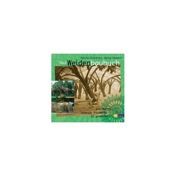 Das Weidenbaubuch, Marcel Kalberer, Micky Remann