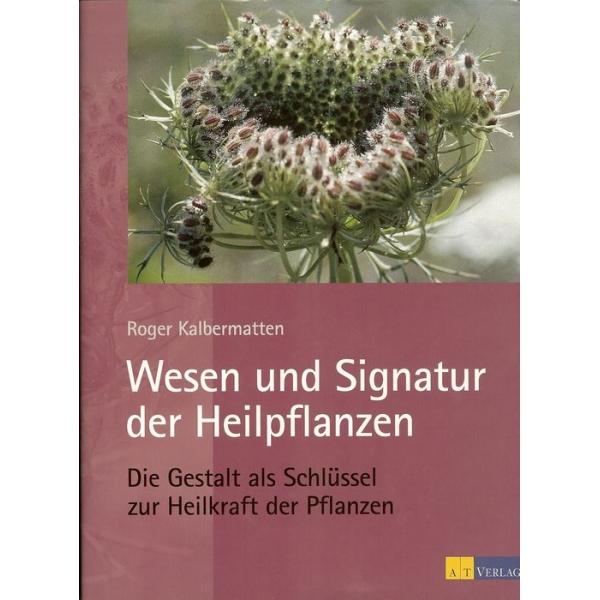 Wesen und Signatur der Heilpflanzen, Kalbermatten